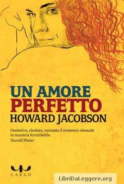 Un amore perfetto, di Howard Jacobson