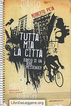 Tutta mia la città, di Roberto Peia, Ediciclo editore